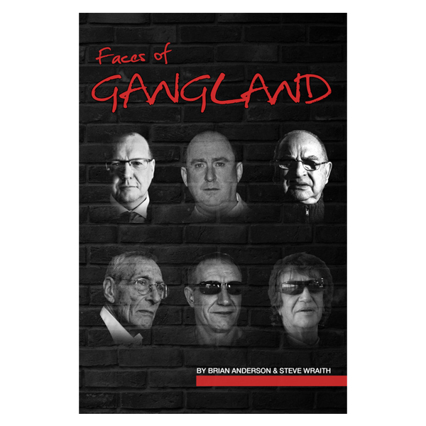 Faces of Gangland by Brian Anderson and Steve Wraith – PREORDER (Signed by Authors)